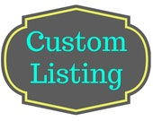 Custom Listing for Daniela