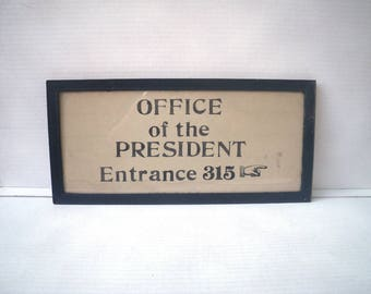 Office of the President Framed Sign - Entrance 315 - Factory Company Building