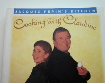 Vintage 1996 Cookbook Jacques Pepin's Kitchen, Cooking With Claudine - Seen on Public Television - Bobann23Kitchen