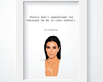 Kim Kardashian Quote - Perfect Print - Wall Decor. Wall Art. Funny Quote. Celebrity Quote. Hair and Makeup.