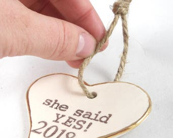 Ready to Ship Today, She Said Yes! 2018 Ornament, New Years Eve Engagement Gift, Engagement Party Gift, Last Minute Gift, New Years Proposal