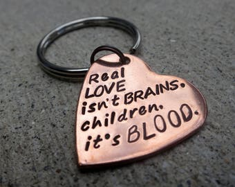 """Spike Buffy Quote - Real love isn't brains - 1"""" Copper Heart keychain  -Made to order-"""