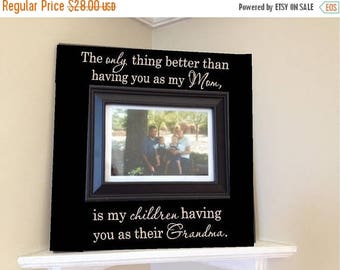 On Sale Picture Frame wooden 12x12 sign w vinyl quote..The only thing better than having you as my mom is my children having you as their gr