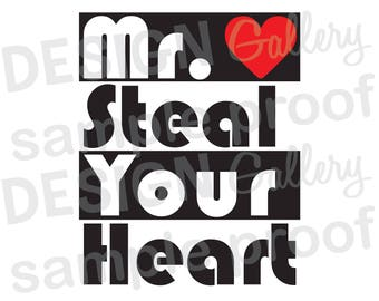 Mr. Steal Your Heart - JPG & SVG DXF cut file, Printable Digital - Boy Baby Valentines Day Instant Download