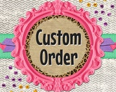 Custom Order for Kasey