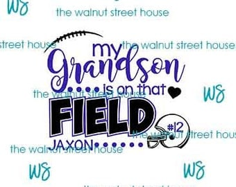 ORIGINAL DESIGN My grandson is on that field My nephew is on that field, football grandma football aunt football Sister, Football Girlfriend