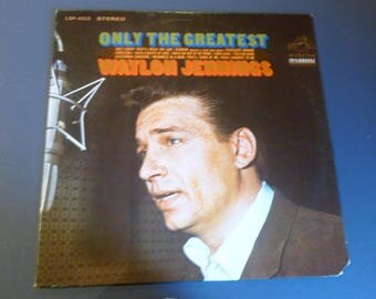 Waylon Jennings Only The Greatest Vinyl Record LP LSP-4023 RCA Victor Stereo DynaGroove 1968