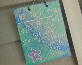 No Soliciting Sign - Door Plaque - Sign - Pastel Colors Front Door Sign - Happy Just The Way We Are - No Soliciting Front Door Plaque