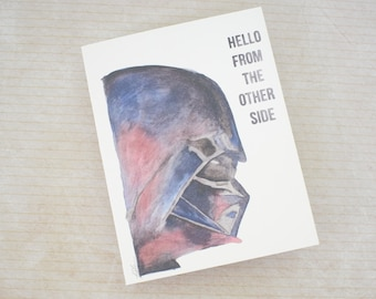 Handmade Watercolor print Greeting Card - Hello from the other side - Star Wars inspired- blank inside- Any Occasion- Birthday- Friend