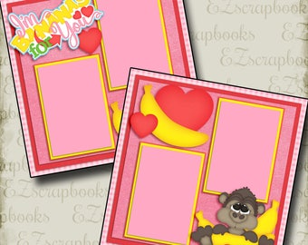 Bananas For You - Valentine - 2 Premade Scrapbook Pages - EZ Layout 2725
