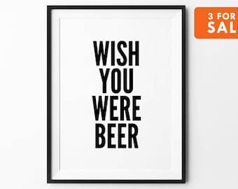 Beer Minimal Print, Funny Quote Poster, Wall Art Prints, Typography Print, Black and White, Wall Decor, Wish You Were Beer