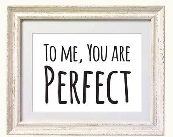 To me you are perfect - Love Actually Movie Quote. Typography Print. 8x10 on A4 Archival Matte Paper