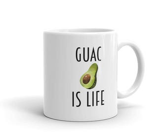 Guac is Life Mug, Coffee Mug, Tea Mug