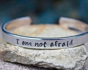 I am not Afraid Bracelet, I am not Afraid, Empowerment Bracelet, Fight Fear Bracelet, I'm not afraid cuff, I'm not Afraid Bangle, Not Afraid