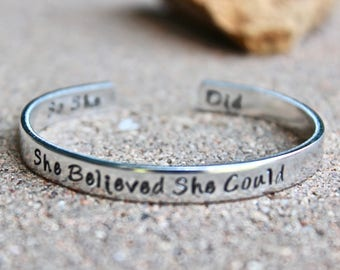 She Believed She Could, So She Did bracelet, Inspirational bracelet, Mantra Bracelet, Mantra Bangle, She believed she could, so she did cuff