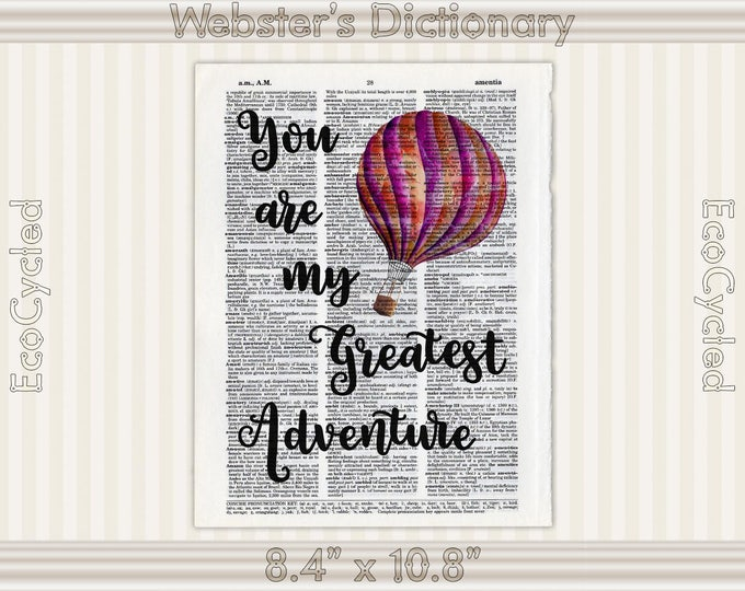 You Are My Greatest Adventure Hot Air Balloon Inspirational Quote Vintage Upcycled Dictionary Art Print Book Art Print Wedding Anniversary