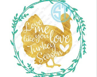 Love Me Like You Love Turkey Season Sublimation Heat Transfer Pre Made DIY Iron On Personalized HTV Vinyl You Choose