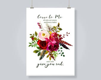 Bible Verse Print. Digital Download. Scripture Digital Print. Come to Me all Who are Weary...and I Will Give you Rest. Matthew 11:28