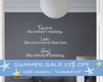 Quote Vinyl Wall Decal , Dance, Love, Sing, Live Quotes, Vinyl Wall art,  Wall Lettering, Home decoration, Wall Stickers Words - ID357