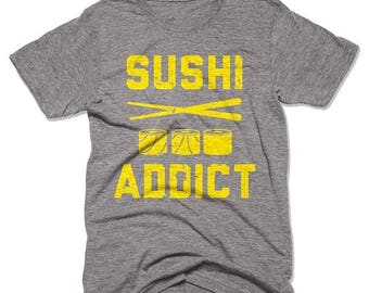 FLASH SALE Sushi Shirt - Sushi Addict - Food Shirts - Japanese Food - Japan - Funny Shirts - Sushi Lover - Tri Blend Tees