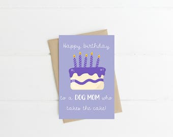 Happy Birthday to a Dog Mom Who Takes the Cake Digital Greeting Card | Instant Download | Print at Home