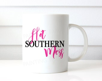 Hot Souther Mess Ceramic Mug | 15 ounce | Custom Design | Southern Sass | Gift | Coffee | Pick Your Color