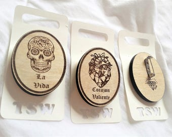 WOODEN LASER CUT Pins Choose 1 from 3 Calavera La Vida, Heart Corazon Valiente, Boss La Jefa 2""