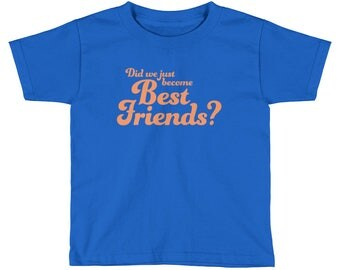 Did We Just Become Best Friends? Funny Quote Shirt from Stepbrothers -Kids Short Sleeve T-Shirt