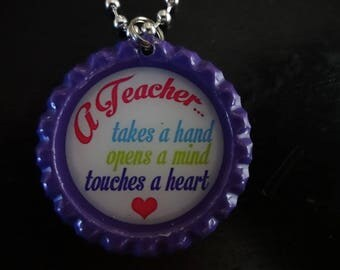 Teacher Takes a hand opens a mind touches heart bottle cap necklace