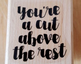 You're A Cut Above the Rest Rubber Stamp retired from Stampin Up