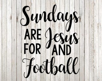 DIGITAL FILE - Sundays are for Jesus and Football svg, Svg File, Silhouette Cut File