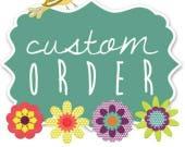 Custom Order for Liz Ross