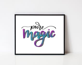 Pure magic wall art - Instant Download