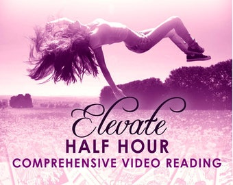 Elevate - Half Hour Comprehensive Live Video Reading