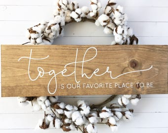 Together is our favorite place to be | hand painted wood sign | gallery wall | custom wood sign | wood sign