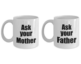Ask Your Mother and Father Couple Funny Mug Gift SET of TWO Mom and Dad Coffee Cup