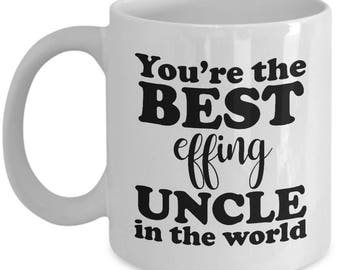 Best Effing Uncle in the World Funny Mug Gift from Niece Nephew Family Sarcastic Coffee Cup