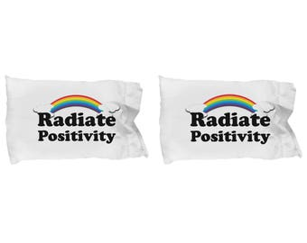 Radiate Positivity Pillowcases (SET of 2) Funny Gift Sarcastic Gag Joke Sunshine Happy Rainbow