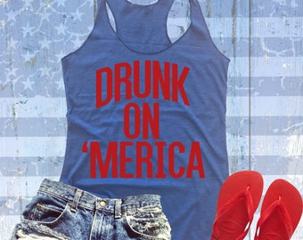 Fourth of July Tank - Drunk On Merica Shirt - 4th of July Shirt - Independence Day Top - Drinking Shirt