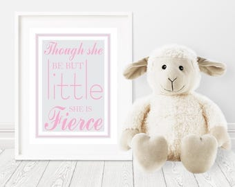 Baby Girl Nursery Wall Decor-Though She be But Little She is Fierce-Pink Gray Nursery Decor-Shakespeare quote-Inspirational Nursery Quote
