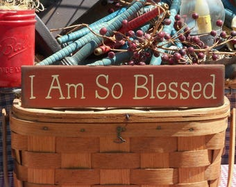 I Am So Blessed painted primitive rustic wood sign