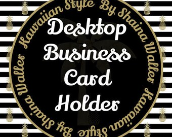 CUSTOM Desktop Business Card Holder