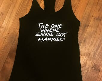Friends TV Show Bachelorette Shirt - Friends Bachelorette Theme - The One Where She Gets Married - Friends TV Show Shirt