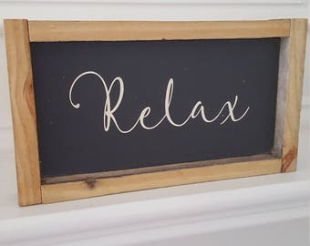 4x8 Sign/Plaque - Relax