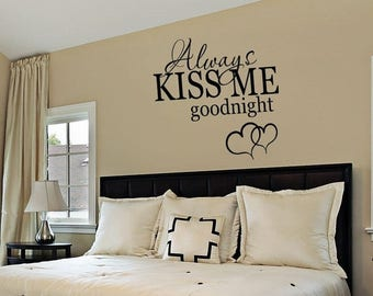 CLEARANCE SALE Bedroom Decor - Bedroom Wall Decal - Always Kiss Me Goodnight - Wall Decals - Wall Vinyl - Vinyl Decal - Wall Decor - Decals
