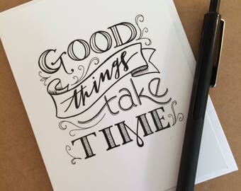 Good Things Take Time Greeting Card