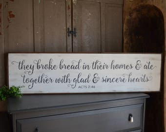 "They broke bread... Wood Sign 12.5"" x 48.5"""