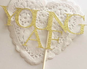 Young AF Cake Topper, 30th Birthday Cake Topper, Old AF Cake Topper, Birthday Party Decoration, Young Cake Topper, Gold Cake Topper