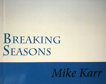 Breaking Seasons poetry by Mike Karr! 104 pages paperback copy of self-published poems by Wyoming artist/poet