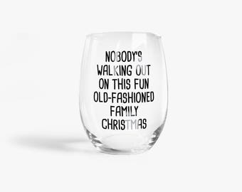 Nobody's Walking Out of this Fun Old-Fashioned Family Christmas Wine Glass | National Lampoon's Christmas Vacation | Funny Xmas Gift